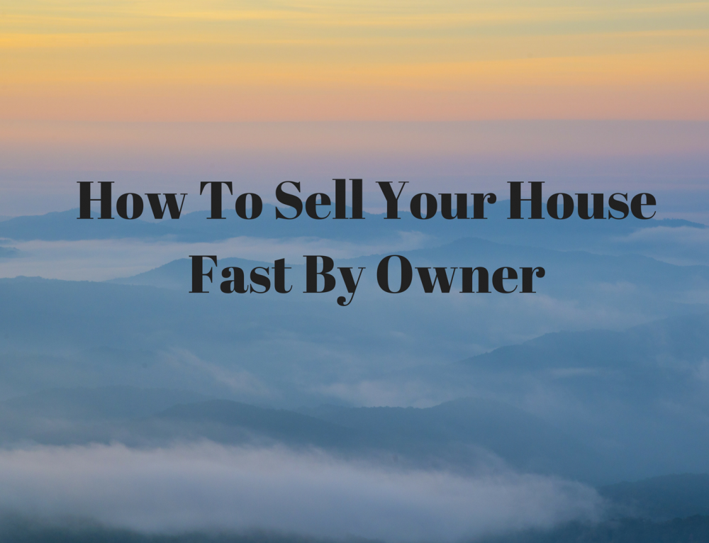 How To Sell Your House Fast By Owner