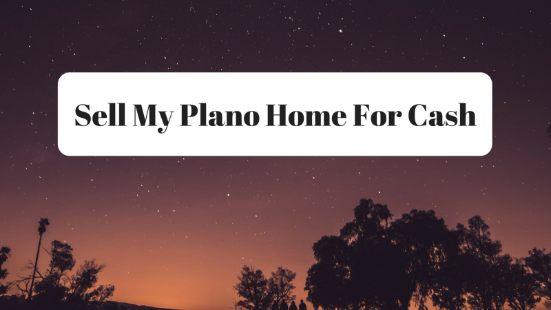 Sell My Plano Home For Cash
