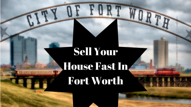 Sell Your House Fast Fort Worth