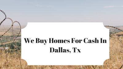 We Buy Homes For Cash In Dallas Tx