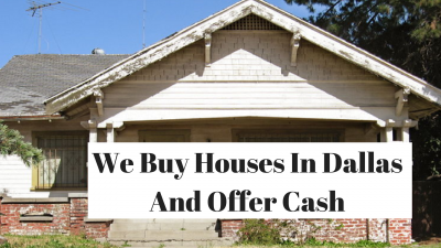 We Buy Houses In Dallas And Offer Cash