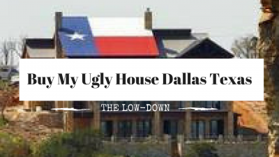 Buy My Ugly House Dallas Texas