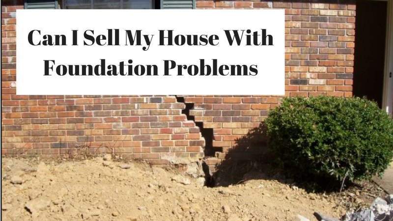 Can I Sell My House With Foundation Problems