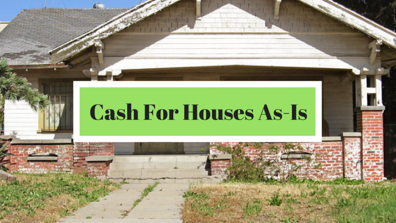 Cash For Houses As-Is