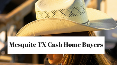 Mesquite TX Cash Home Buyers
