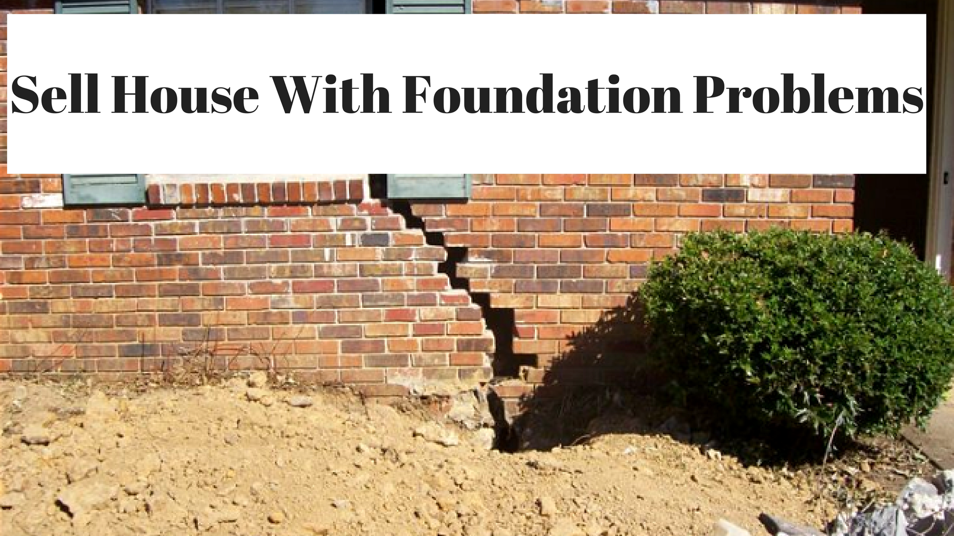 Sell House With Foundation Problems  Gallery