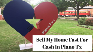 Sell My Home Fast For Cash In Plano Tx