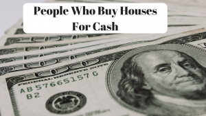 People Who Buy Houses For Cash