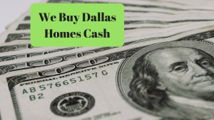 We Buy Dallas Homes Cash