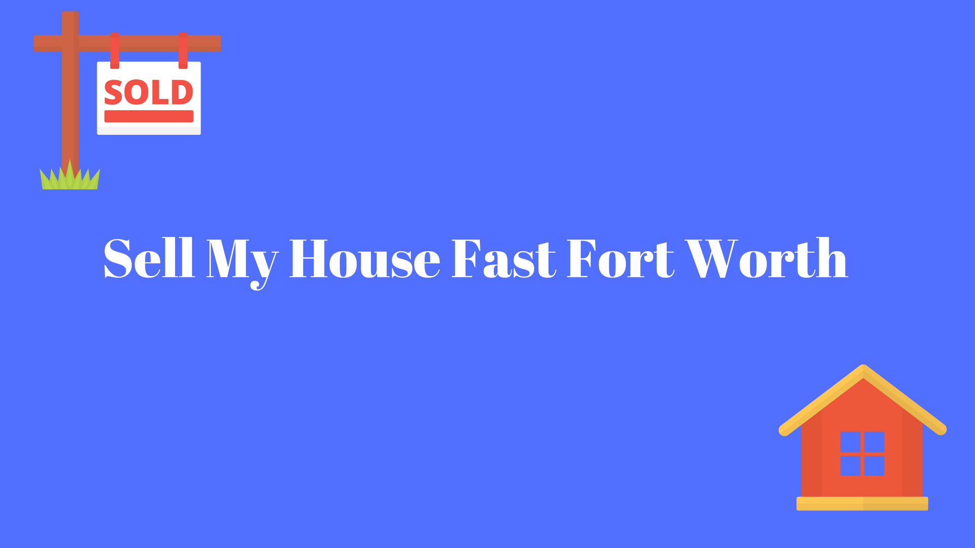 sell my house fast fort worth take the headache out of