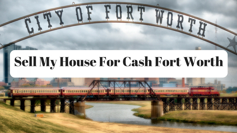 Sell My House For Cash Fort Worth