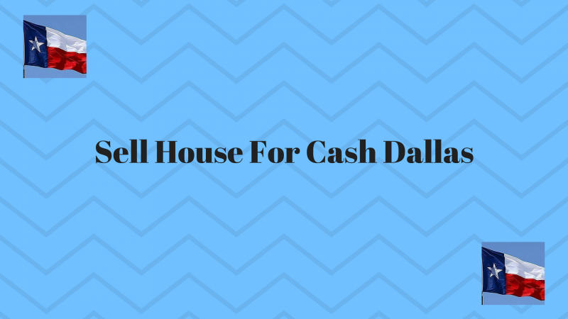 Sell House For Cash Dallas
