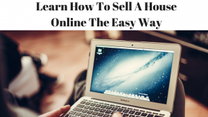 Learn How To Sell A House Online The Easy Way