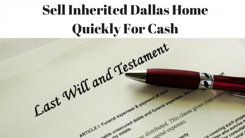 Sell Inherited Dallas Home Quickly For Cash