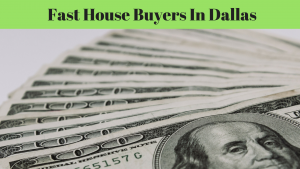 Fast House Buyers In Dallas
