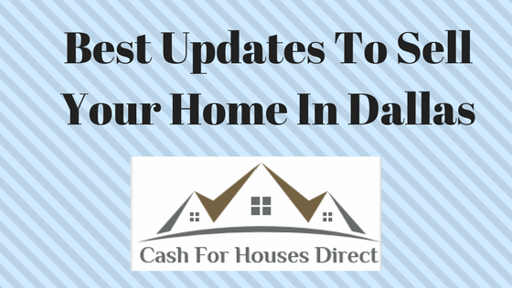 Best Updates To Sell Your Home In Dallas